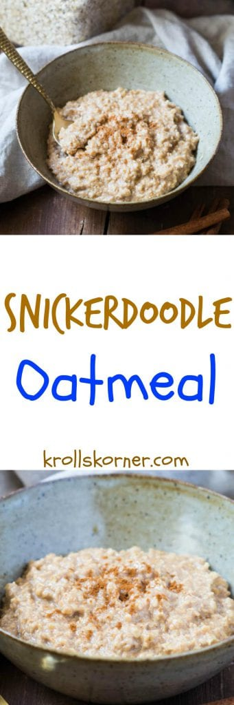 Calling all snickerdoodle cookie fans! This snickerdoodle oatmeal is for YOU! All of the same great flavors found in a snickerdoodle, but for breakfast! |Krollskorner.com