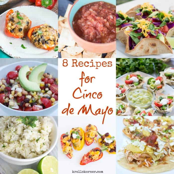 8 Recipes you don't want to miss out on for Cinco de Mayo! | Krollskorner.com