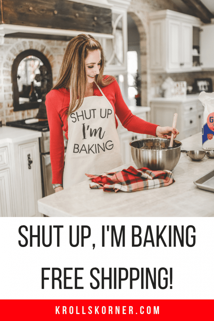Apron that says shut up I'm baking