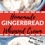 homemade whipped cream with gingerbread spice