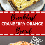 cranberry orange breakfast bread on a plate