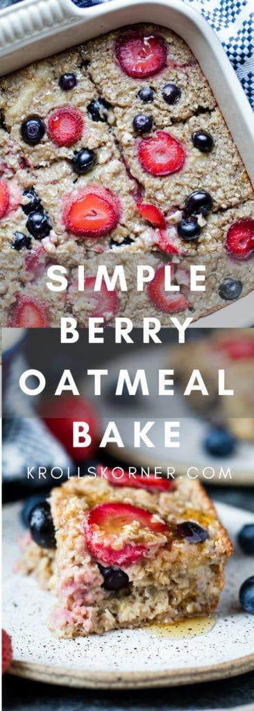 Simple Berry Oatmeal Bake - perfect for back to school breakfast! #krollskorner #breakfast #oatmeal #easy #yum