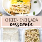 chicken enchilada casserole in a baking dish