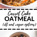 carrot cake oatmeal in white bowls topped with yogurt